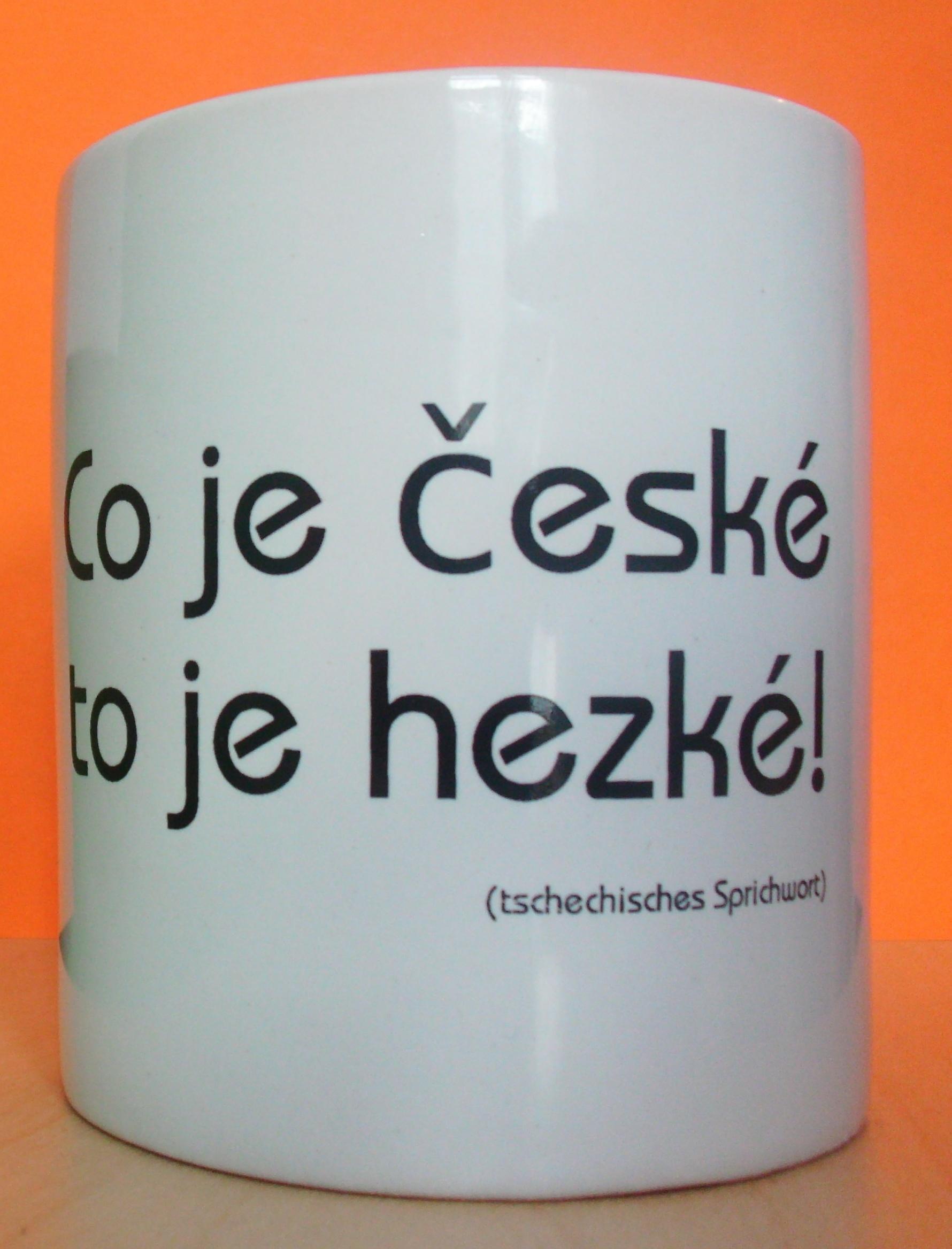 tschechisches Sprichwort auf einer Tasse